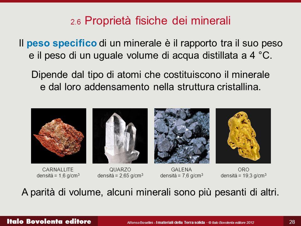 A parità di volume, alcuni minerali sono più pesanti di altri.