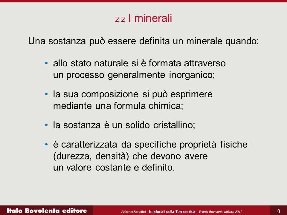 Una sostanza può essere definita un minerale quando: