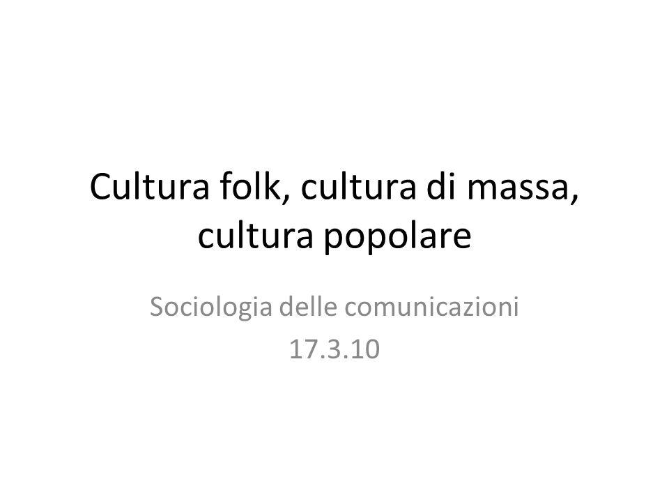 Cultura folk, cultura di massa, cultura popolare