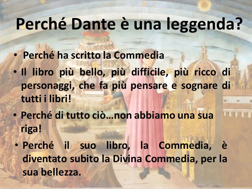 Perché Dante è una leggenda