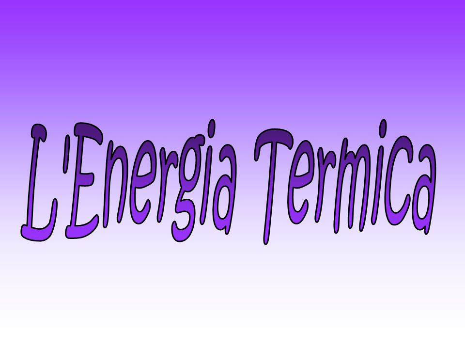 L Energia Termica