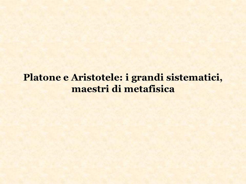 Platone e Aristotele: i grandi sistematici, maestri di metafisica