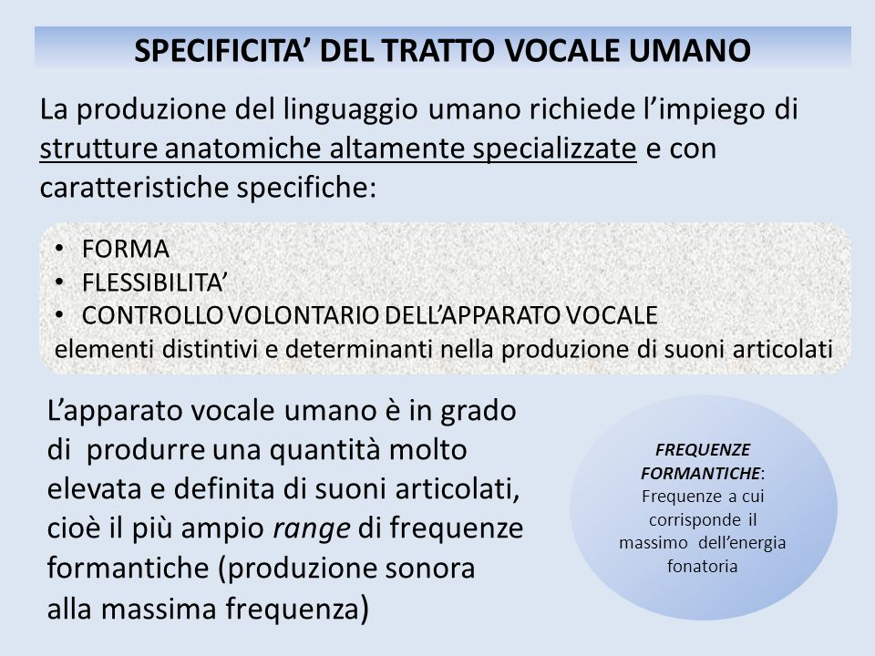 SPECIFICITA' DEL TRATTO VOCALE UMANO