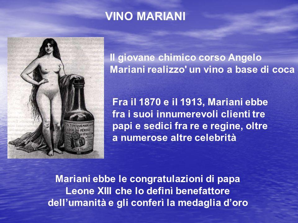 VINO MARIANI Il giovane chimico corso Angelo Mariani realizzo un vino a base di coca.