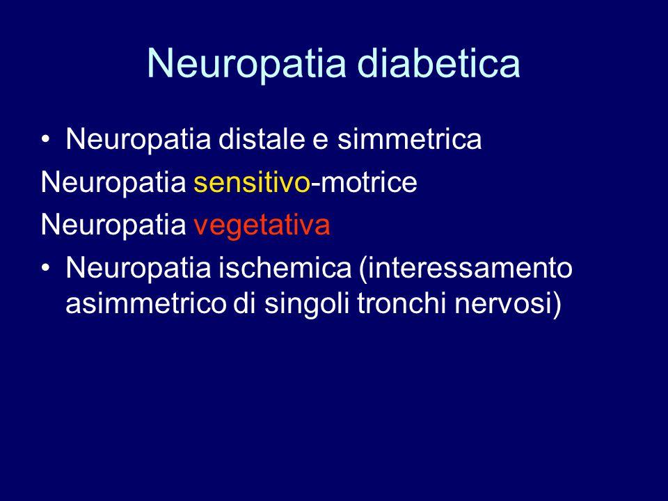 Neuropatia diabetica Neuropatia distale e simmetrica