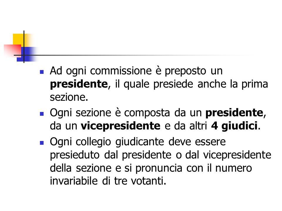 Ad ogni commissione è preposto un presidente, il quale presiede anche la prima sezione.
