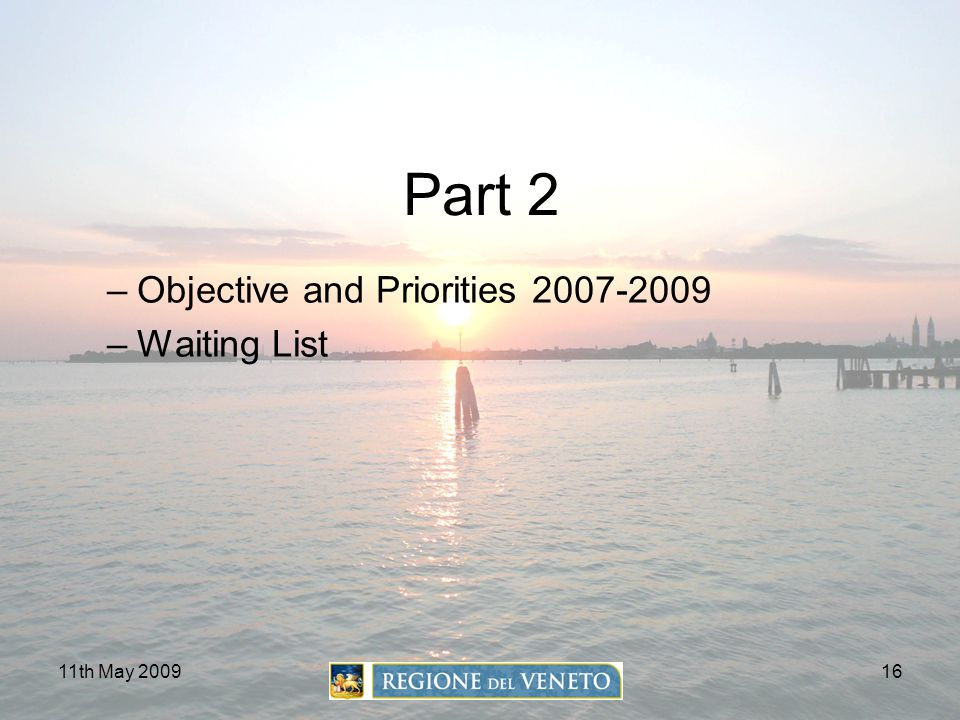 Part 2 Objective and Priorities 2007-2009 Waiting List 11th May 2009