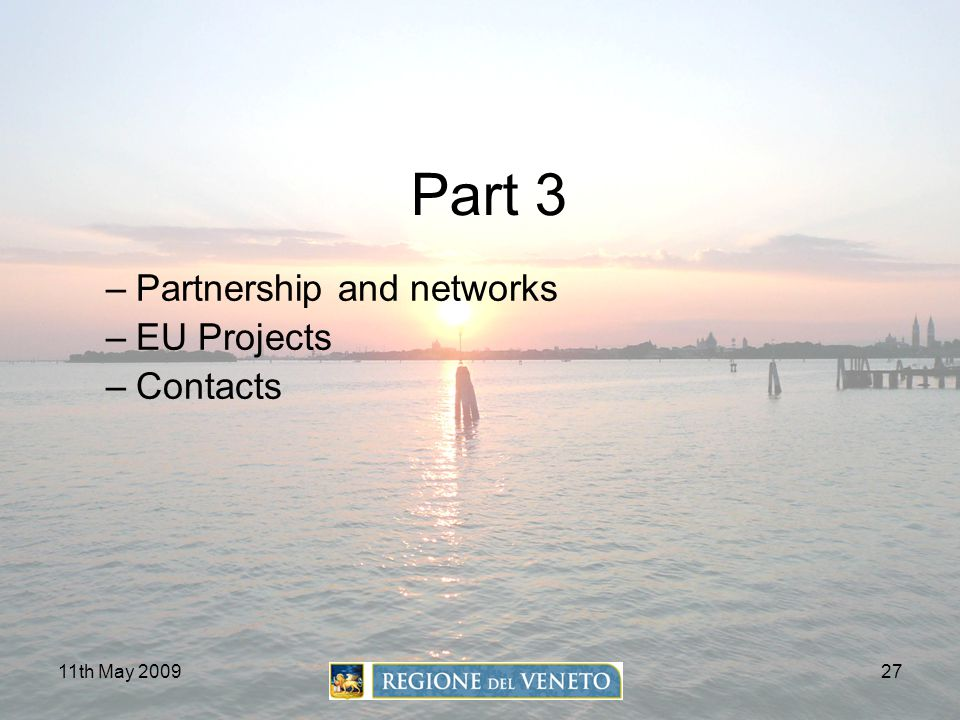 Part 3 Partnership and networks EU Projects Contacts 11th May 2009