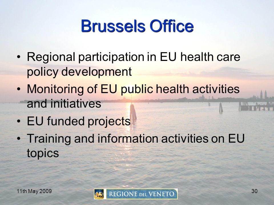 Brussels Office Regional participation in EU health care policy development. Monitoring of EU public health activities and initiatives.