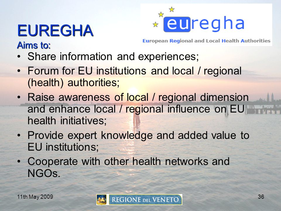 EUREGHA Aims to: Share information and experiences;