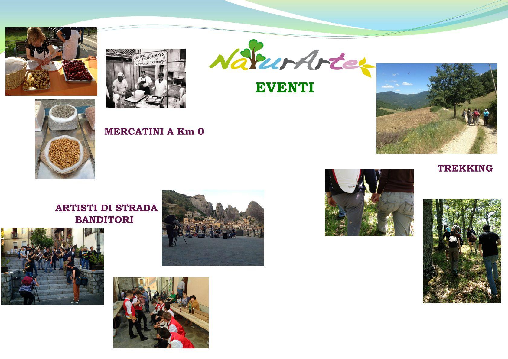 EVENTI MERCATINI A Km 0 TREKKING ARTISTI DI STRADA BANDITORI