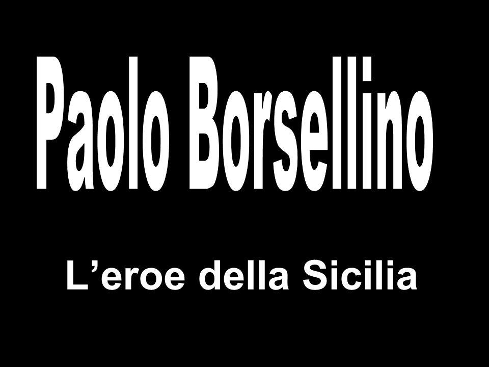 Paolo Borsellino L'eroe della Sicilia L'eroe della Sicilia