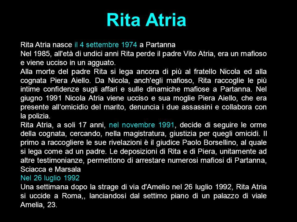 Rita Atria Rita Atria nasce il 4 settembre 1974 a Partanna