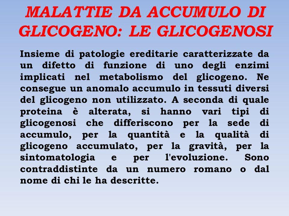 MALATTIE DA ACCUMULO DI GLICOGENO: LE GLICOGENOSI
