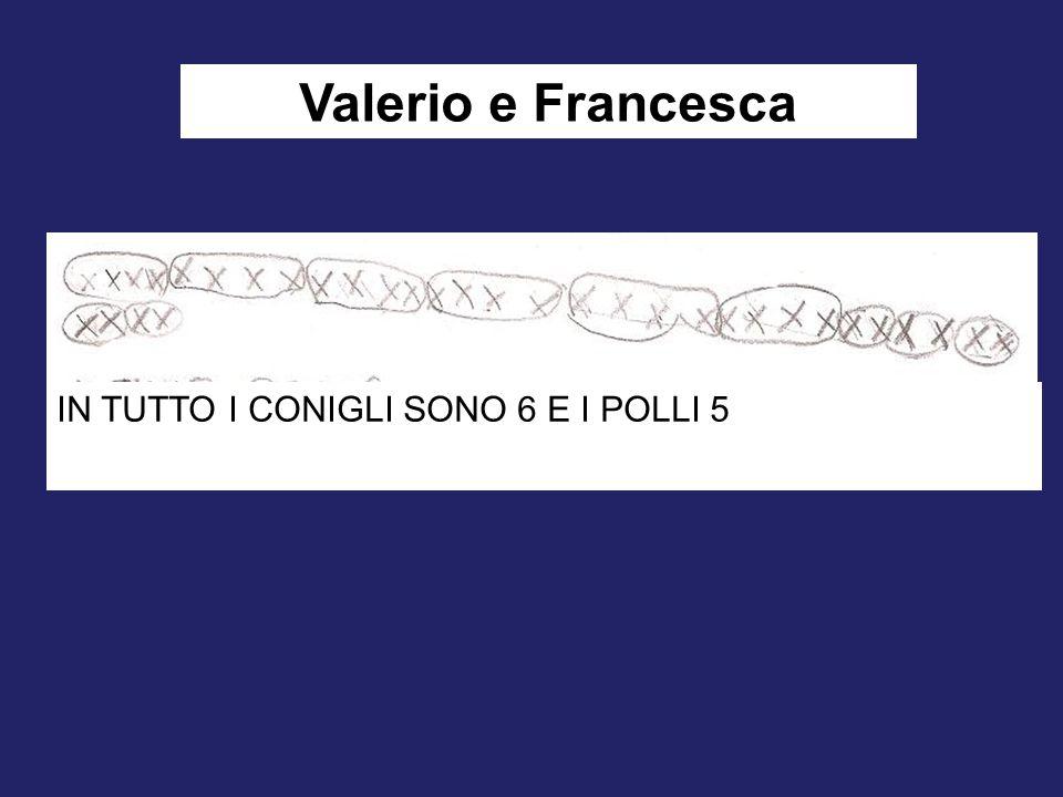 Valerio e Francesca IN TUTTO I CONIGLI SONO 6 E I POLLI 5