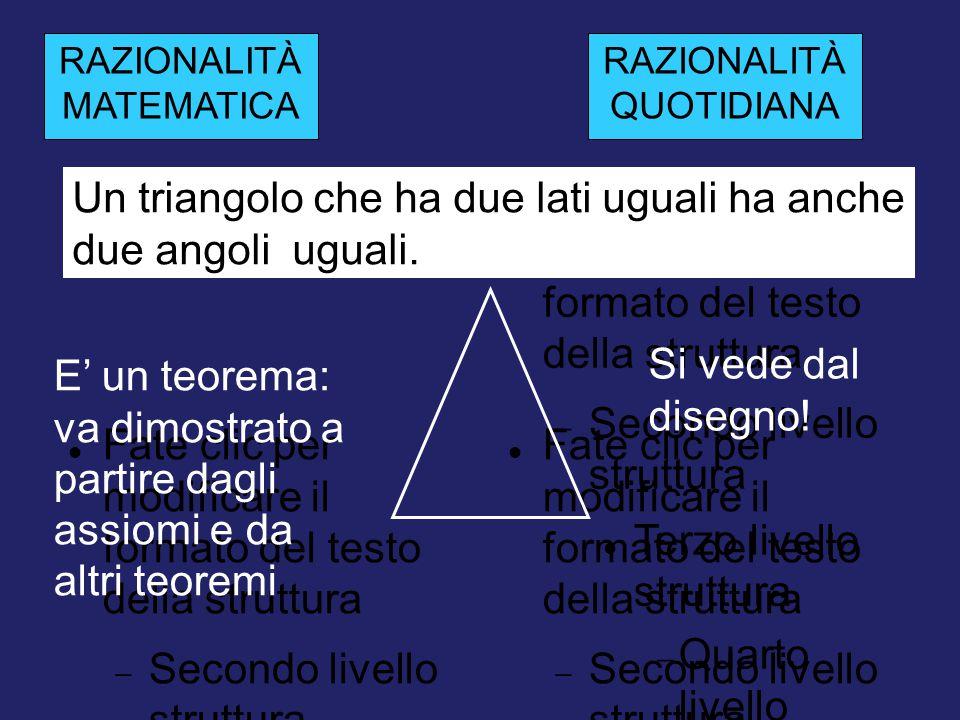 Un triangolo che ha due lati uguali ha anche due angoli uguali.