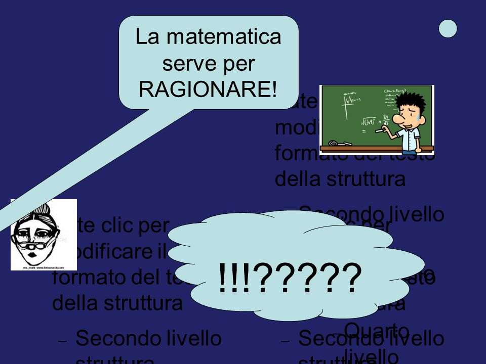 La matematica serve per RAGIONARE!
