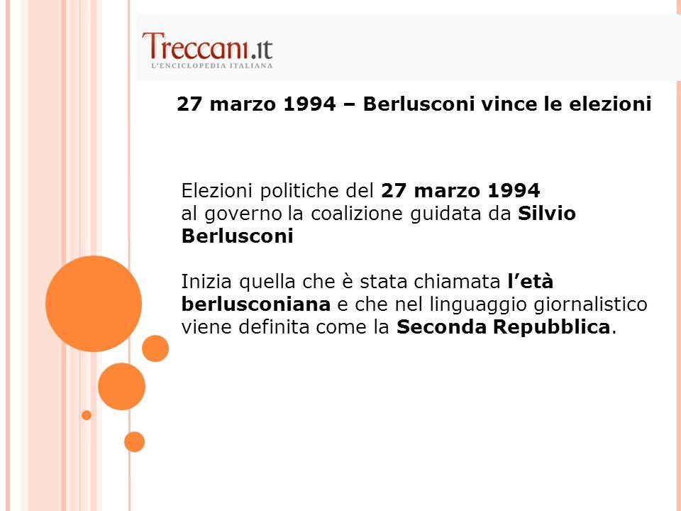 27 marzo 1994 – Berlusconi vince le elezioni