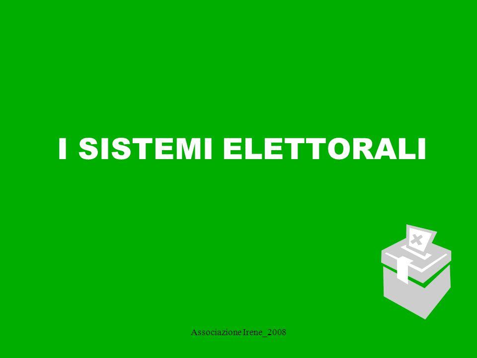 I SISTEMI ELETTORALI Associazione Irene_2008