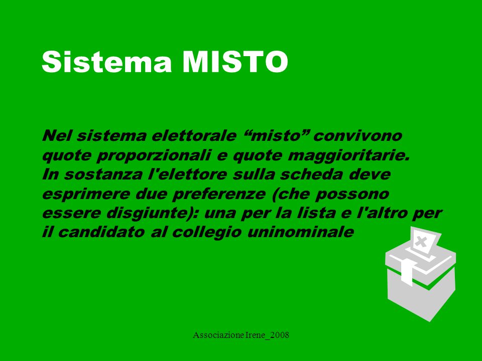 Sistema MISTO Nel sistema elettorale misto convivono