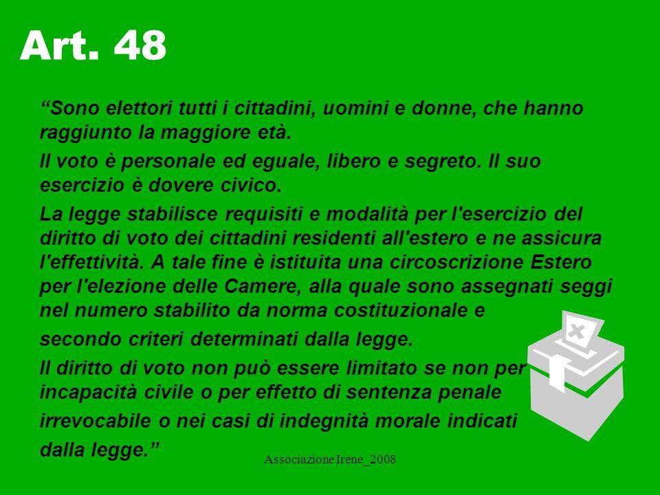 Art. 48 Sono elettori tutti i cittadini, uomini e donne, che hanno raggiunto la maggiore età.