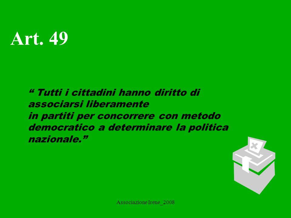 Art. 49 Tutti i cittadini hanno diritto di associarsi liberamente