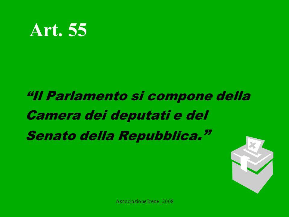 Art. 55 Il Parlamento si compone della Camera dei deputati e del