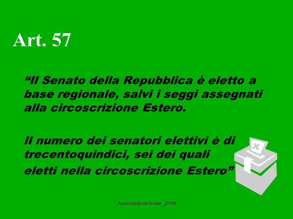 Art. 57 Il Senato della Repubblica è eletto a base regionale, salvi i seggi assegnati alla circoscrizione Estero.