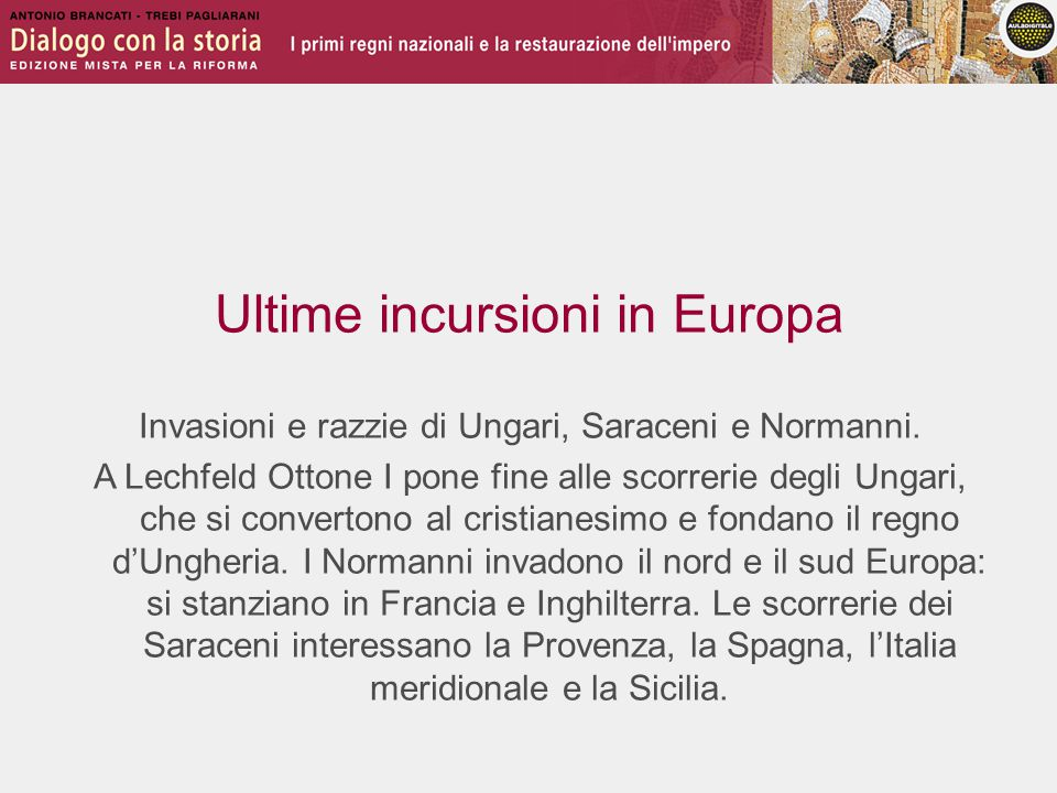 Ultime incursioni in Europa