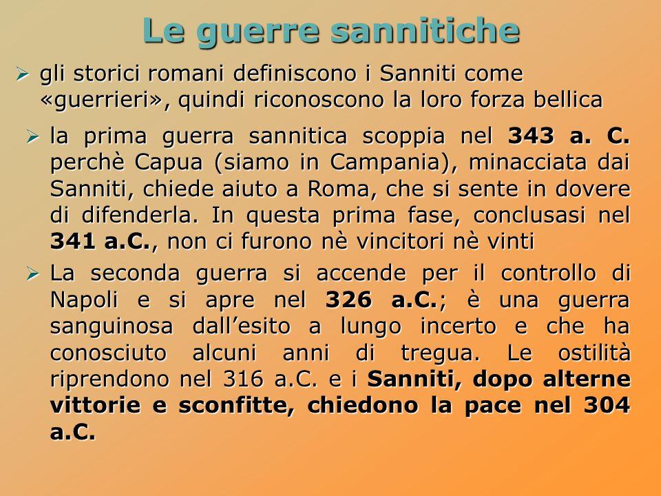 Le guerre sannitiche gli storici romani definiscono i Sanniti come «guerrieri», quindi riconoscono la loro forza bellica.