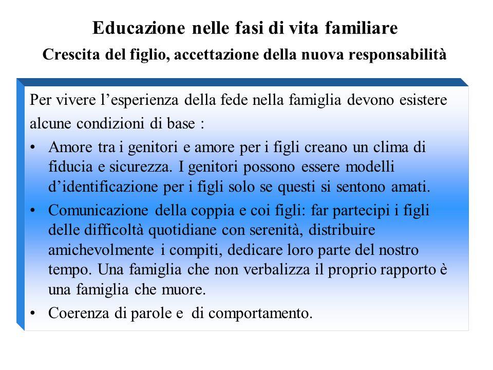 Educazione nelle fasi di vita familiare Crescita del figlio, accettazione della nuova responsabilità