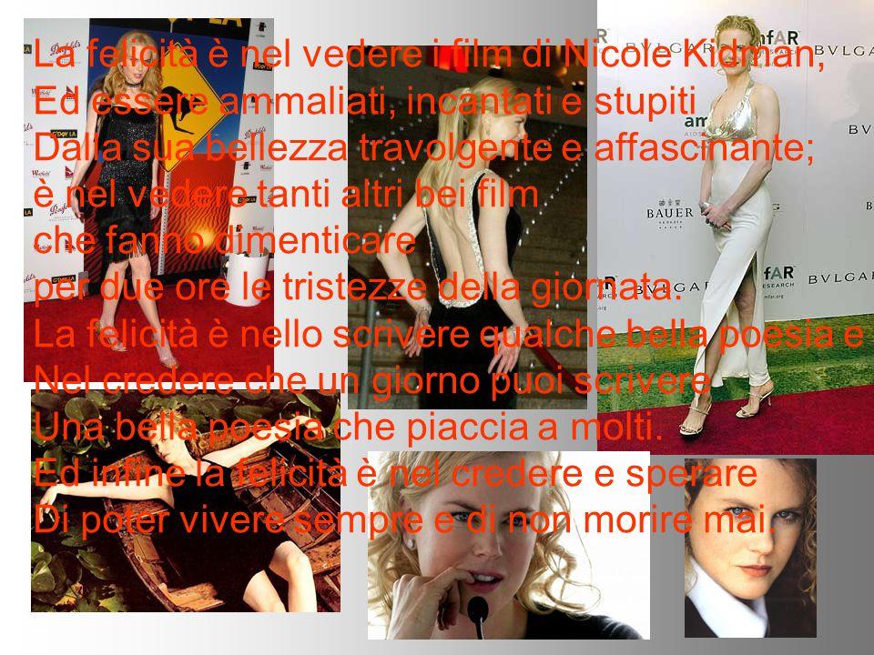 La felicità è nel vedere i film di Nicole Kidman,