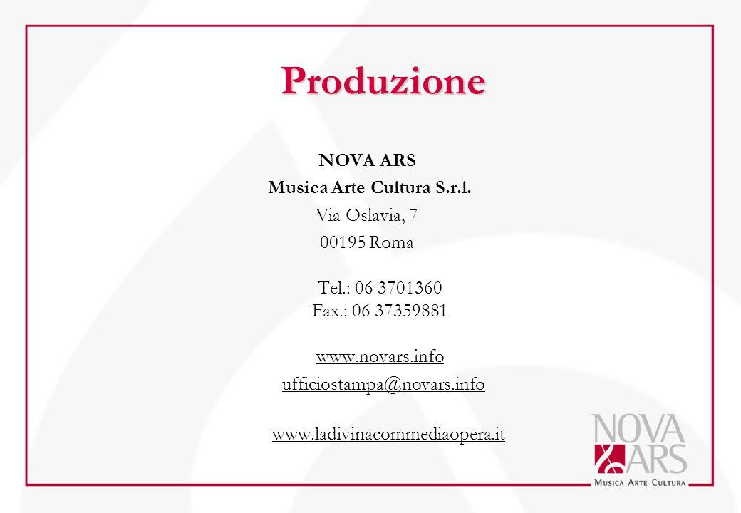 Produzione NOVA ARS Musica Arte Cultura S.r.l. Via Oslavia, 7