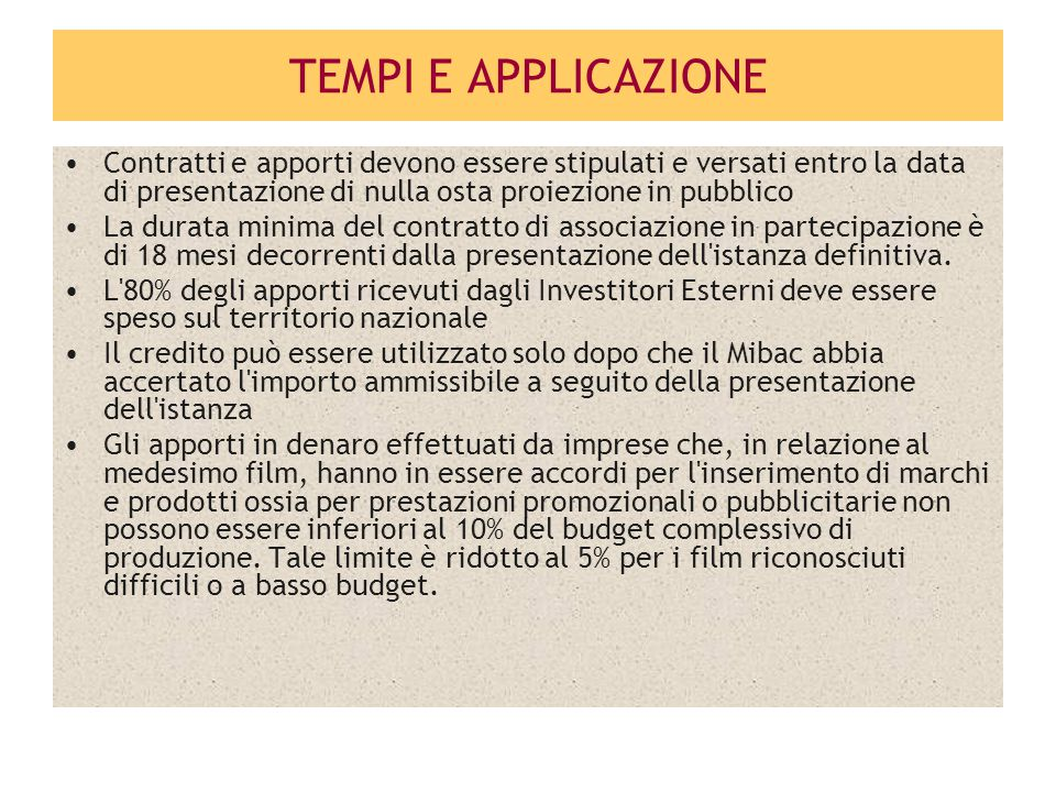 TEMPI E APPLICAZIONE Contratti e apporti devono essere stipulati e versati entro la data di presentazione di nulla osta proiezione in pubblico.