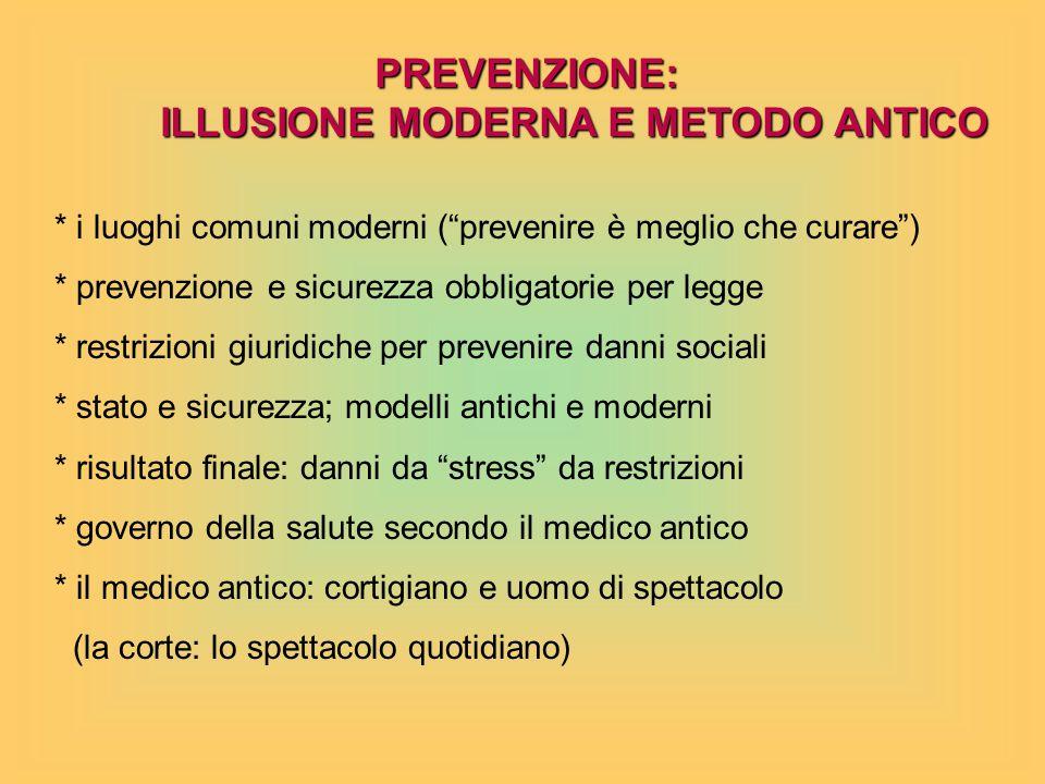 PREVENZIONE: ILLUSIONE MODERNA E METODO ANTICO