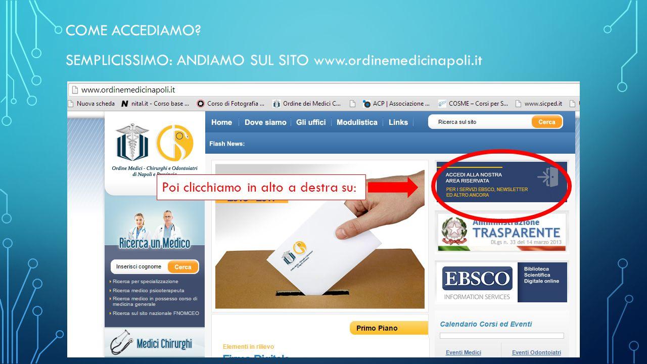 COME ACCEDIAMO SEMPLICISSIMO: ANDIAMO SUL SITO www.ordinemedicinapoli.it