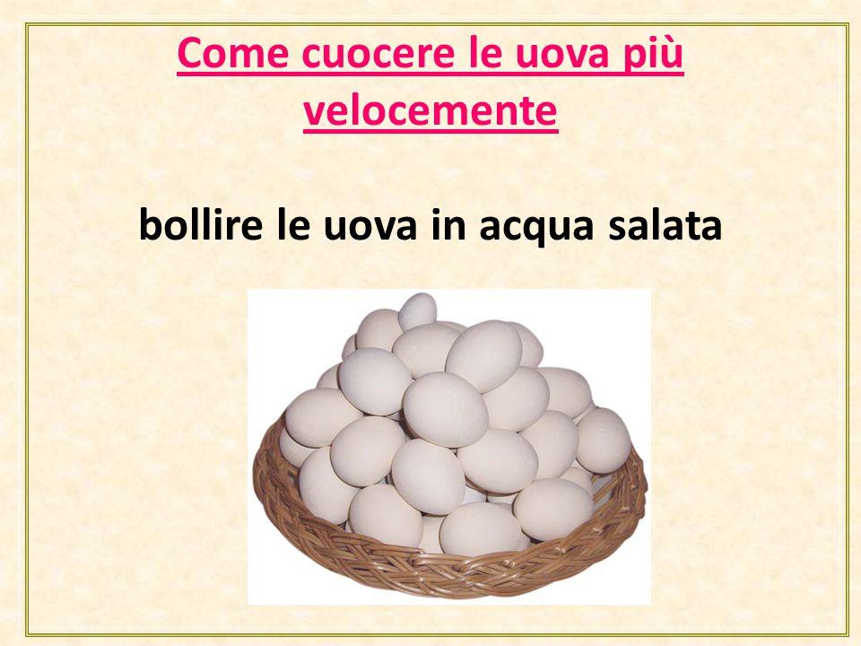 Come cuocere le uova più velocemente bollire le uova in acqua salata