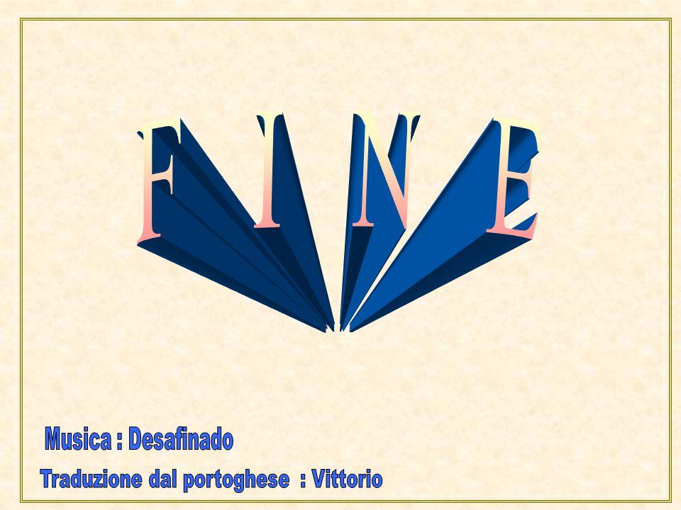 Traduzione dal portoghese : Vittorio