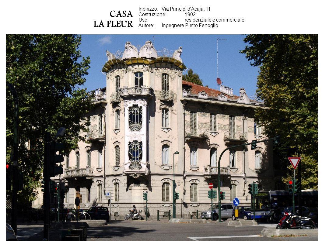 CASA LA FLEUR Indirizzo: Via Principi d Acaja, 11 Costruzione: 1902