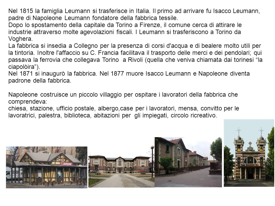 Nel 1815 la famiglia Leumann si trasferisce in Italia