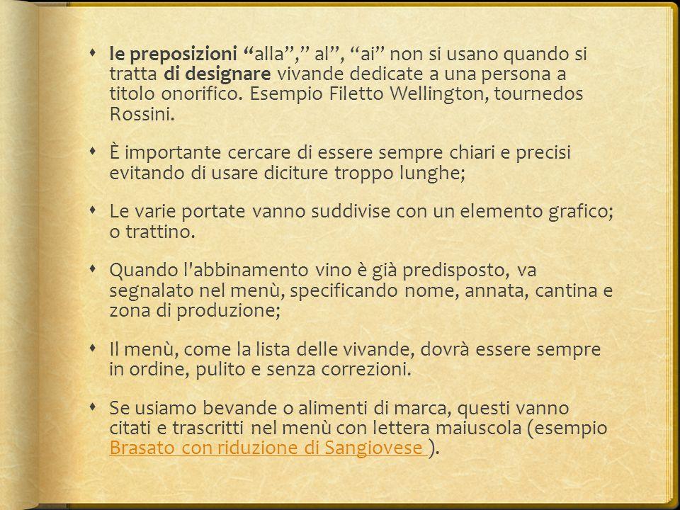 le preposizioni alla , al , ai non si usano quando si tratta di designare vivande dedicate a una persona a titolo onorifico. Esempio Filetto Wellington, tournedos Rossini.