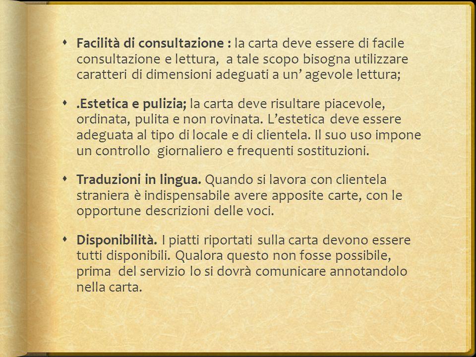Facilità di consultazione : la carta deve essere di facile consultazione e lettura, a tale scopo bisogna utilizzare caratteri di dimensioni adeguati a un' agevole lettura;