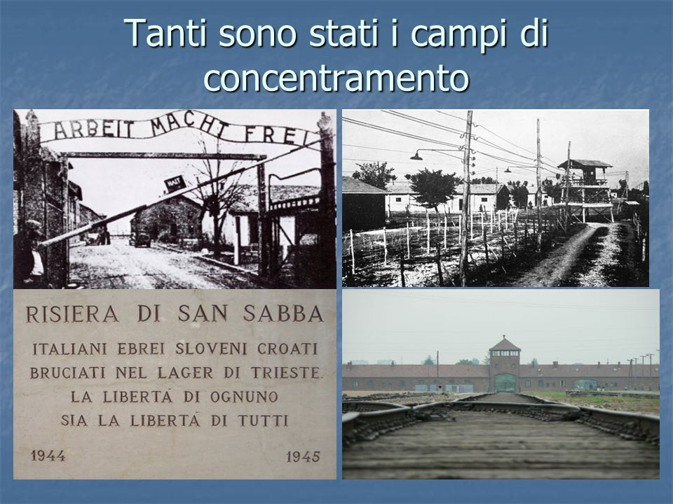 Tanti sono stati i campi di concentramento