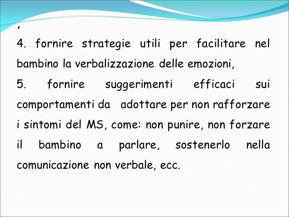 , 4. fornire strategie utili per facilitare nel bambino la verbalizzazione delle emozioni,