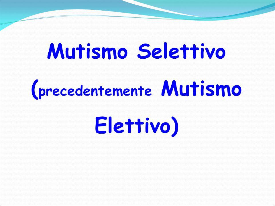 Mutismo Selettivo (precedentemente Mutismo Elettivo)