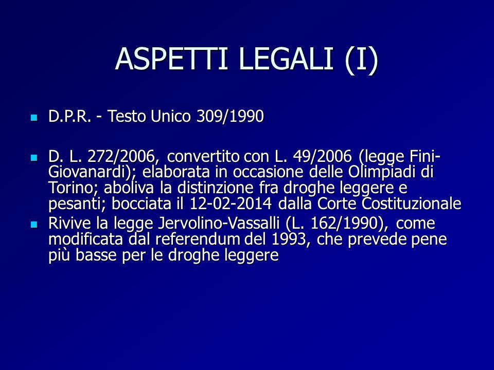 ASPETTI LEGALI (I) D.P.R. - Testo Unico 309/1990