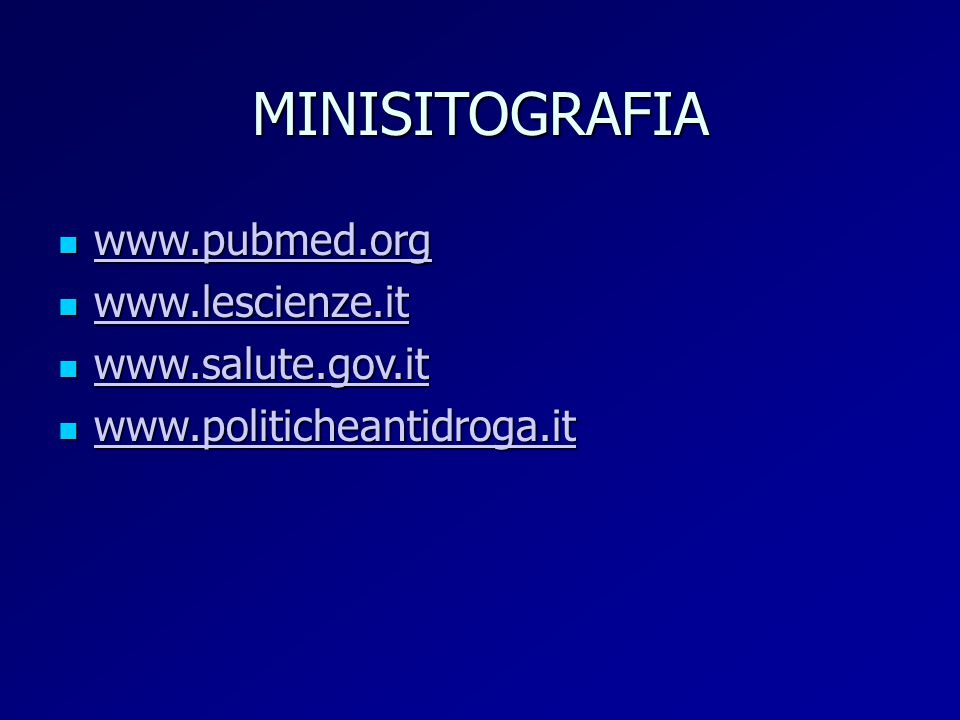 MINISITOGRAFIA www.pubmed.org www.lescienze.it www.salute.gov.it