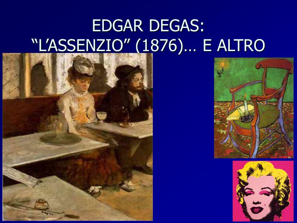 EDGAR DEGAS: L'ASSENZIO (1876)… E ALTRO