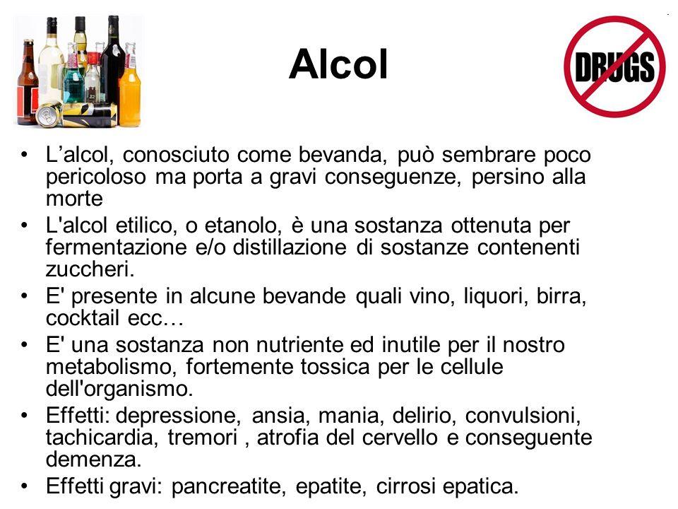Alcol L'alcol, conosciuto come bevanda, può sembrare poco pericoloso ma porta a gravi conseguenze, persino alla morte.