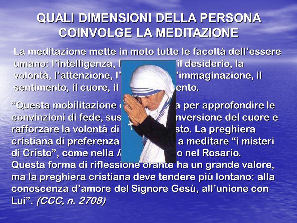 QUALI DIMENSIONI DELLA PERSONA COINVOLGE LA MEDITAZIONE